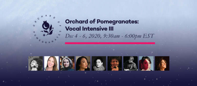 Orchard of Pomegranates: Vocal Intensive III